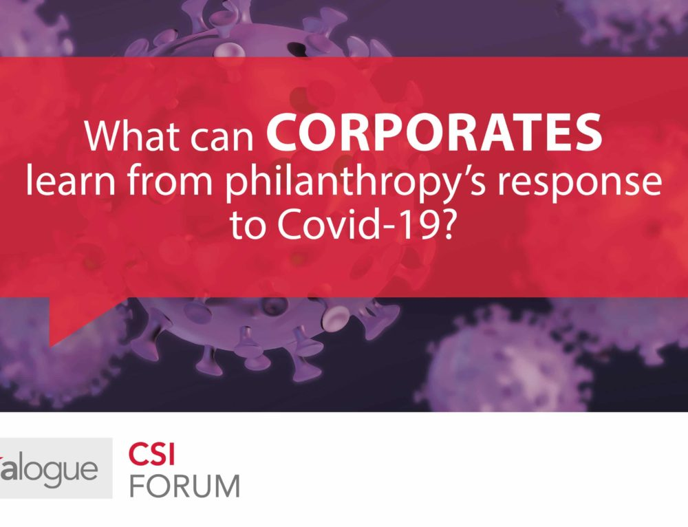 Trialogue CSI forum on what corporates can learn from philanthropy's response to Covid-19