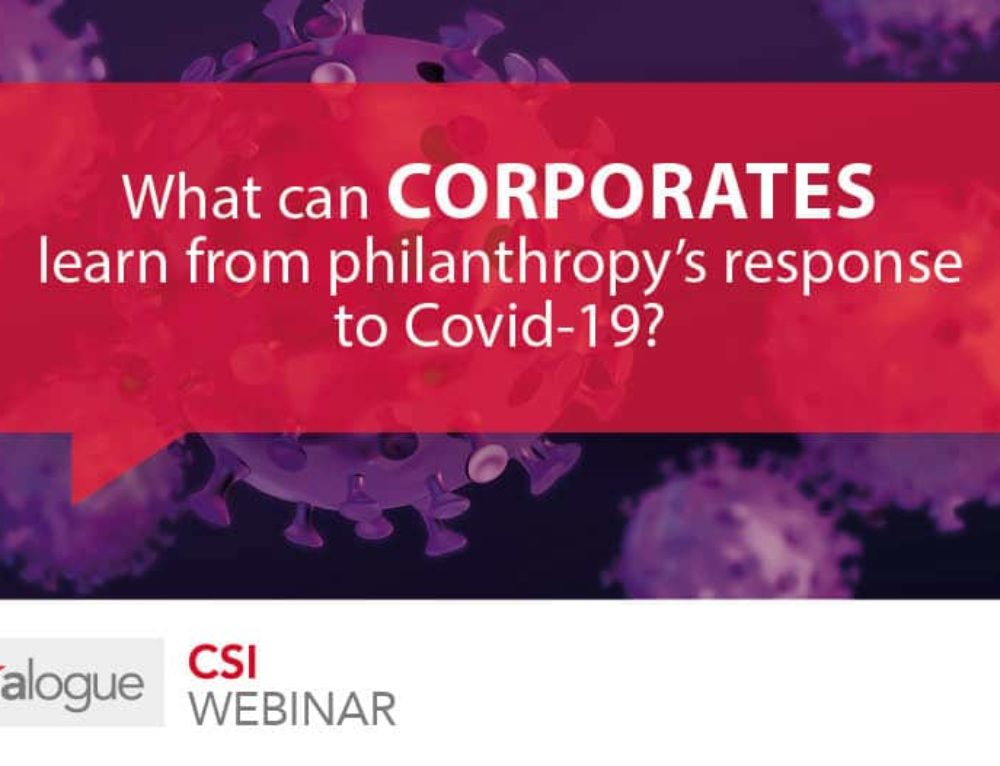 Trialogue CSI webinar on what corporates can learn from philanthropy's response to Covid-19